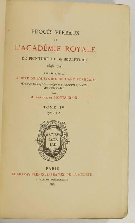 Montaiglon - Procès-verbaux Académie Royale de Peinture et Sculpture 1705-1725 - Photo 1, livre rare du XIXe siècle