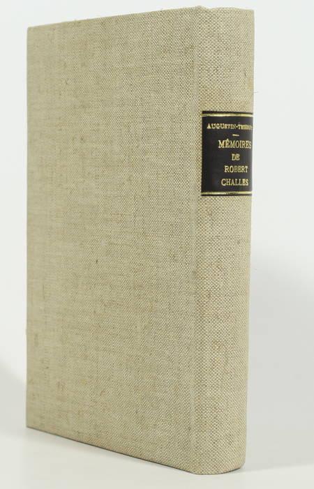 CHALLES (Robert) et AUGUSTIN-THIERRY (A., publiés par). Mémoires de Robert Challes, écrivain du roi, livre rare du XXe siècle