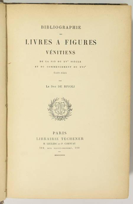 RIVOLI - Bibliographie des livres à figures vénitiens 1469-1525 - Techener, 1892 - Photo 2, livre rare du XIXe siècle