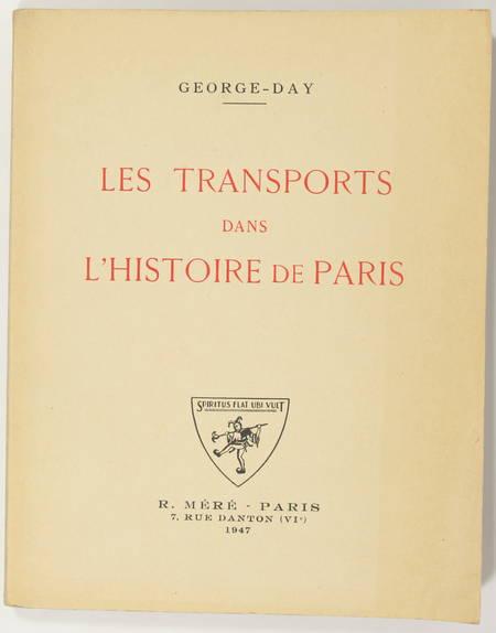 GEORGE-DAY. Les transports dans l' histoire de Paris, livre rare du XXe siècle