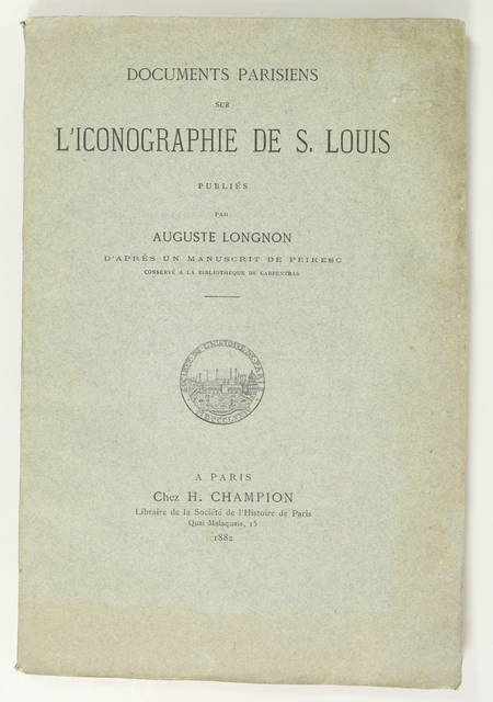 LONGNON - Documents parisiens sur l iconographie de Saint Louis - 1882 - Photo 1 - livre de collection