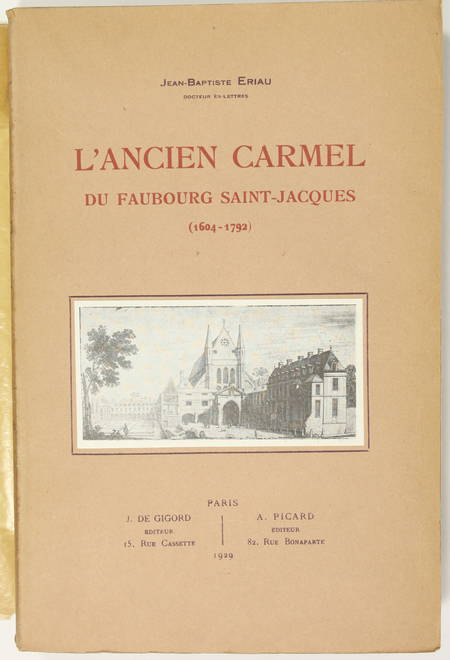 [Paris] ERIAU - L'ancien Carmel du faubourg Saint-Jacques (1604-1792) - 1929 - Photo 0 - livre moderne