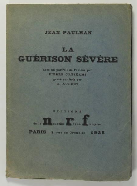 Jean PAULHAN - La guérison sévère - 1925 - Sur vélin - EO - Photo 1, livre rare du XXe siècle