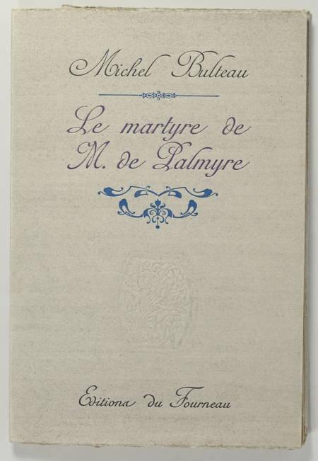 BULTEAU - Le martyre de M. de Palmyre - 1982 - Photo 1, livre rare du XXe siècle