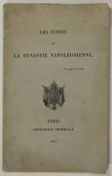 . Les titres de la dynastie napoléonienne, livre rare du XIXe siècle