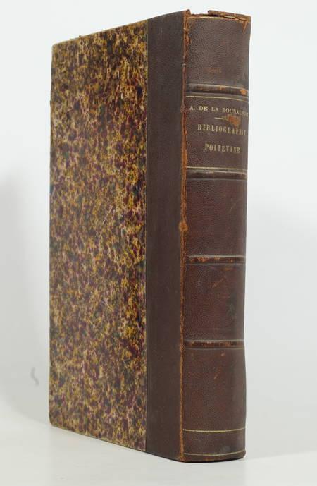 BOURALIERE (A. de la). Bibliographie poitevine ou dictionnaire des auteurs poitevins et des ouvrages publiés sur le Poitou jusqu'à la fin du XVIIIe siècle, livre rare du XXe siècle