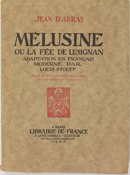 ARRAS (Jean d'). Mélusine ou la fée de Lusignan