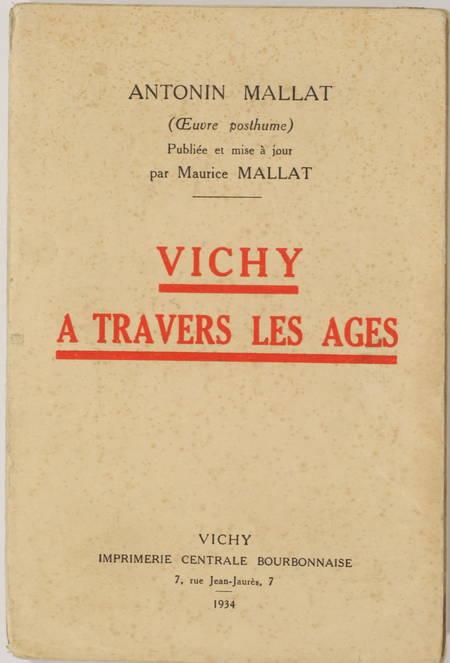 MALLAT (Antonin). Vichy à travers les âges, livre rare du XXe siècle