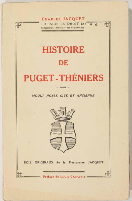 JACQUET (Charles). Histoire de Puget-Théniers. Moult noble cité et ancienne, livre rare du XXe siècle