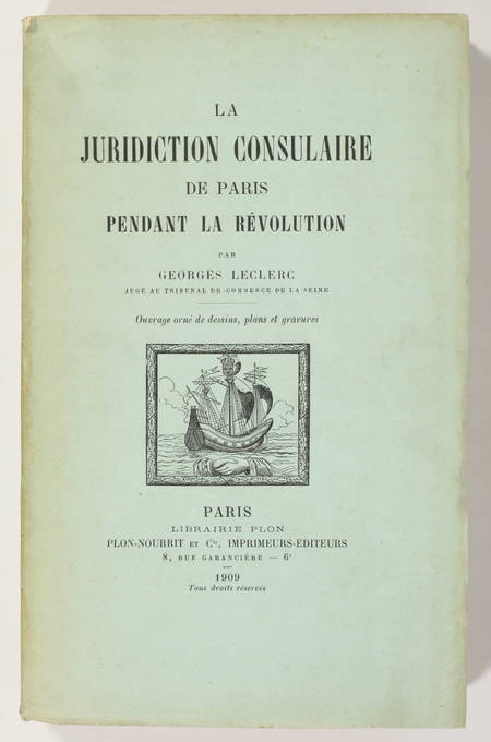 LECLERC (Georges). La juridiction consulaire de Paris pendant la Révolution, livre rare du XXe siècle