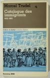 TRUDEL (Marcel). Catalogue des immigrants. 1632-1662