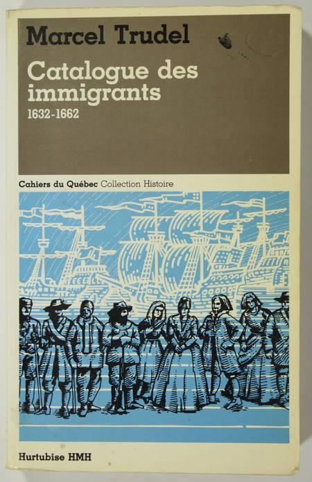 [Canada] Marcel TRUDEL - Catalogue des immigrants - 1632-1662 - Photo 0 - livre moderne