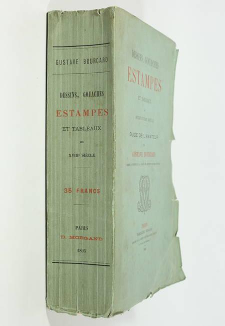 BOURCARD (Gustave). Dessins, gouaches, estampes et tableaux du dix-huitième siècle. Guide de l'amateur, livre rare du XIXe siècle