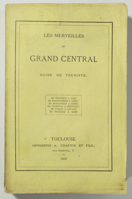 Les merveilles du grand central - Toulouse, Albi, Agen ... 1869 - Photo 0 - livre rare