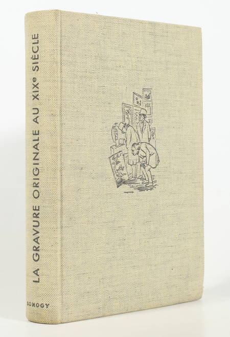 ROGER-MARX (Claude). La gravure originale au XIXe siècle