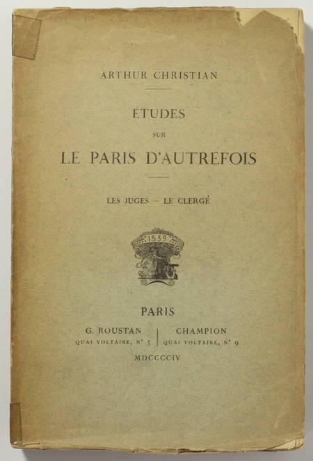 CHRISTIAN (Arthur). Etudes sur le Paris d'autrefois : Les juges - Le clergé, livre rare du XXe siècle