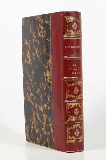 MILTON, traduit par CHATEAUBRIAND. Le paradis perdu, suivi de Essai sur la littérature angloise, par Chateaubriand. Nouvelle édition revue avec soin sur les éditions originales