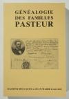 BELLAGUE (Martine) et GALLOIS (Jean-Marie). Généalogie des familles Pasteur