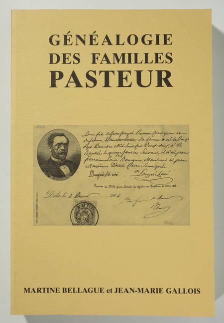 BELLAGUE (Martine) et GALLOIS (Jean-Marie). Généalogie des familles Pasteur, livre rare du XXe siècle