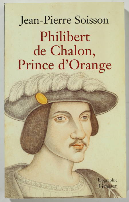 SOISSON (Jean-Pierre). Philibert de Chalon, prince d'Orange