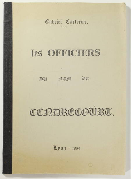 CARTERON (Gabriel)). Les officiers du nom de Cendrecourt