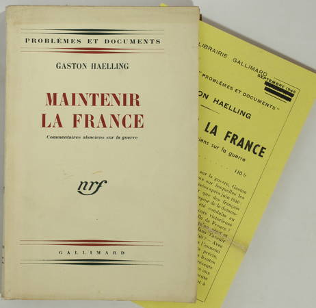 HAELLING (Gaston). Maintenir la France. Commentaires alsaciens sur la guerre, livre rare du XXe siècle