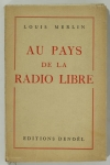 MERLIN - Au pays de la radio libre - 1947 - Envoi de l auteur - Photo 1, livre rare du XXe siècle