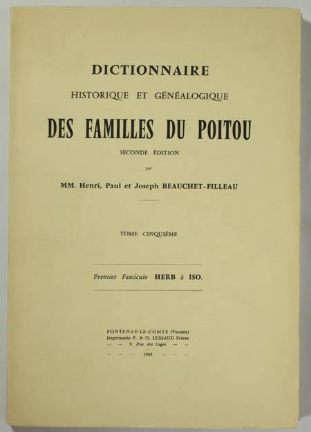 BEAUCHET-FILLEAU (Henri, Paul et Joseph). Dictionnaire historique et généalogique des familles du Poitou. Seconde édition. Tome cinquième. Premier fascicule