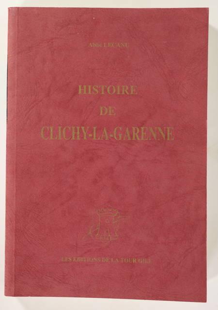 LECANU (Abbé). Histoire de Clichy-la-Garenne, livre rare du XXe siècle