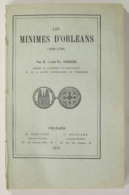 Cochard - Les minimes d'Orléans (1608-1790) - 1879 - Photo 0 - livre de collection