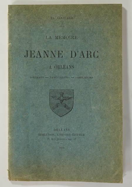 Cochard - La mémoire de Jeanne d Arc à Orléans. Portraits, ... - 1892 - Photo 1, livre rare du XIXe siècle