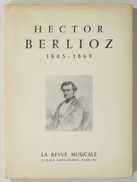 . Hector Berlioz. 1803-1869. Numéro spécial de la Revue Musicale
