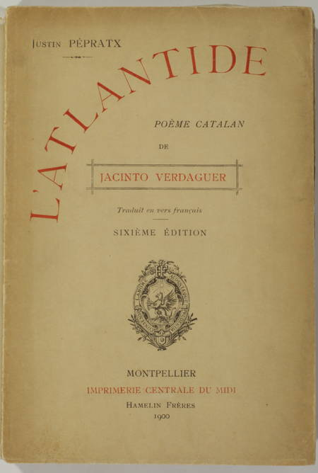 VERDAGUER - L Atlantide - Poème catalan, traduit par Pepratx - 1900 - Mistral - Photo 0 - livre de collection