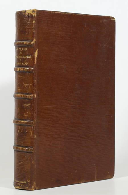 FLAUBERT, SAND et MAUPASSANT. Lettres de Gustave Flaubert à George Sand précédées d'une étude par Guy de Maupassant