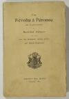 DANICOURT (Alfred). Une révolte à Péronne sous le gouvernement du maréchal d'Ancre l'an 1616, avec des documents inédits