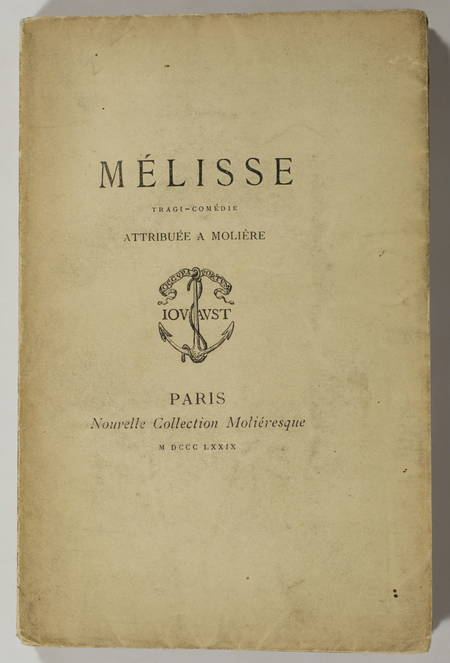 MOLIERE. Mélisse, tragi-comédie attribuée à Molière, avec une notice par le bibliophile Jacob, livre rare du XIXe siècle