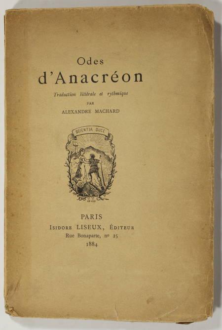 ANACREON. Odes d'Anacréon. Traduction littérale et rythmique par Alexandre Machard