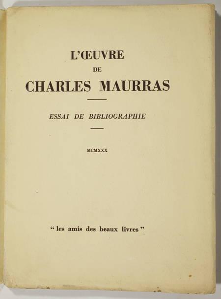 . L'oeuvre de Charles Maurras. Essai de bibliographie