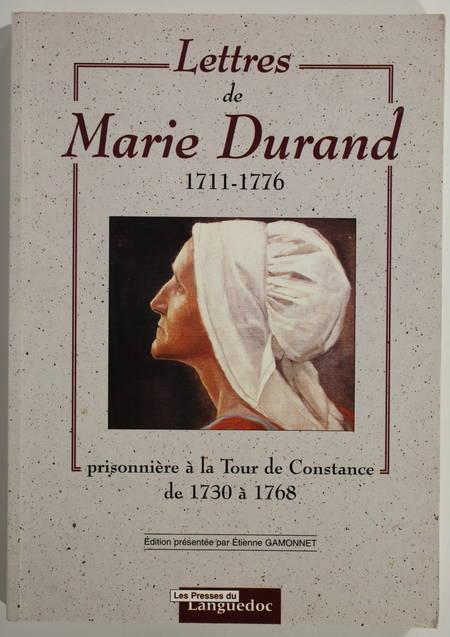DURAND (Marie). Lettres de Marie Durand (1711-1776), prisonnière à la tour de Constance de 1730 à 1768, livre rare du XXe siècle