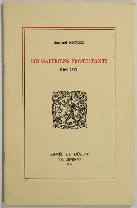 Samuel MOURS - Les galériens protestants (1683-1775) - 1986 - Photo 0 - livre de collection