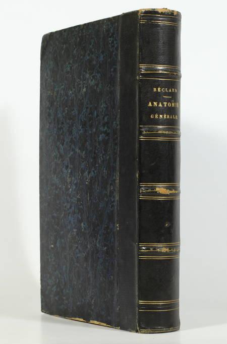 BECLARD (P.-A., d'Angers). Eléments d'anatomie générale. Description de tous les tissus ou systèmes organiques qui composent le corps humain, livre rare du XIXe siècle
