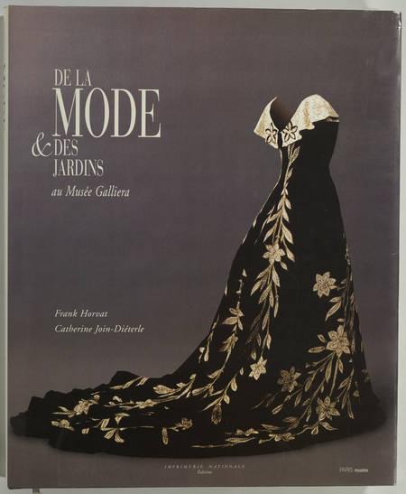 HORVAT (Franck) et JOIN-DIETERLE (Catherine). De la mode et des jardins au Musée Galliera