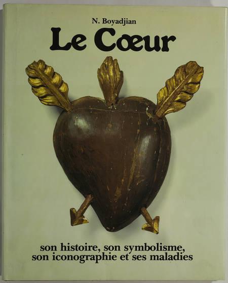 BOYADJIAN, N.. Le coeur. Son histoire, son symbolisme, son iconographie et ses maladies