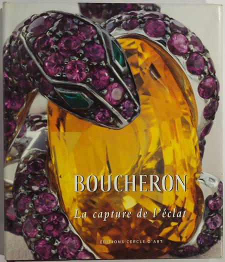 [Bijoux Joaillerie] WALD LASOWSKI- Boucheron - La capture de l'éclat - 2005 - Photo 0 - livre rare