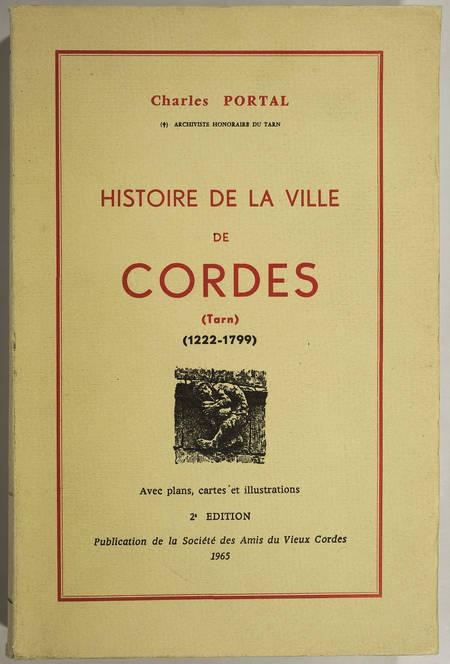 PORTAL (Charles). Histoire de la ville de Cordes (Tarn) (1222-1799), livre rare du XXe siècle