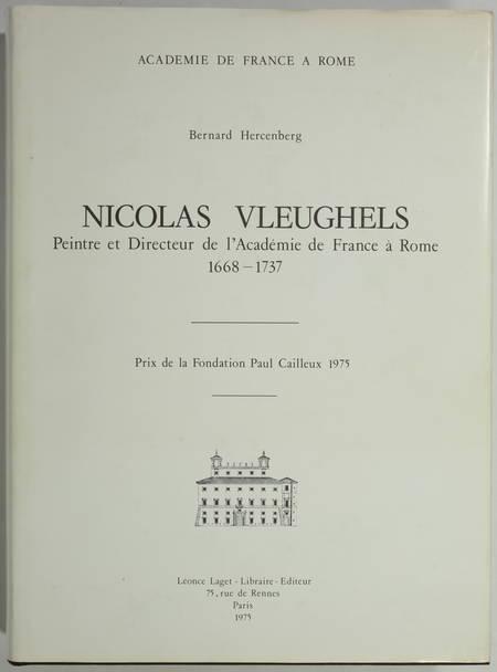 HERCENBERG (Bernard). Nicolas Vleughels. Peintre et directeur de l'Académie de France à Rome (1668-1737), livre rare du XXe siècle