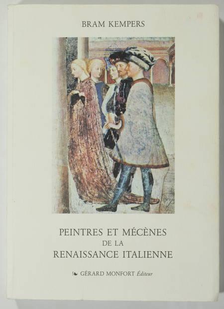 KEMPERS (BRAM). Peintres et mécènes de la Renaissance italienne, livre rare du XXe siècle