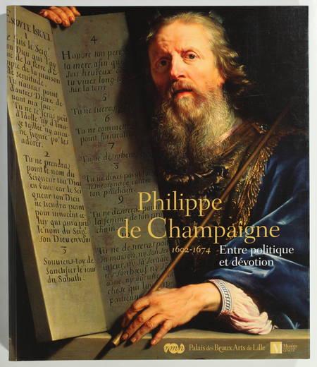 TAPIE (Alain) et SAINTE FARE GARNOT (Nicolas). Philippe de Champaigne (1602-1674). Entre politique et dévotion, livre rare du XXIe siècle