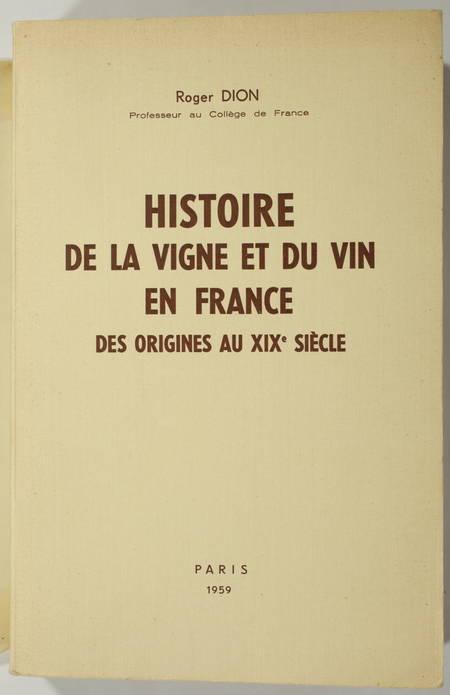DION (Roger). Histoire de la vigne et du vin en France, des origines au XIXe siècle
