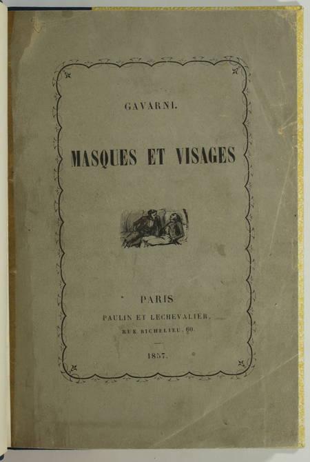GAVARNI - Masques et visages - 1857 - Vignettes gravées sur bois - Photo 2, livre rare du XIXe siècle